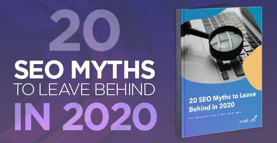 20 SEO Myths Leave Behind in 2021